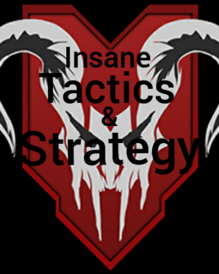 Its (insane tactics and strategy)